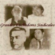Grandes Luchadores Sindicales