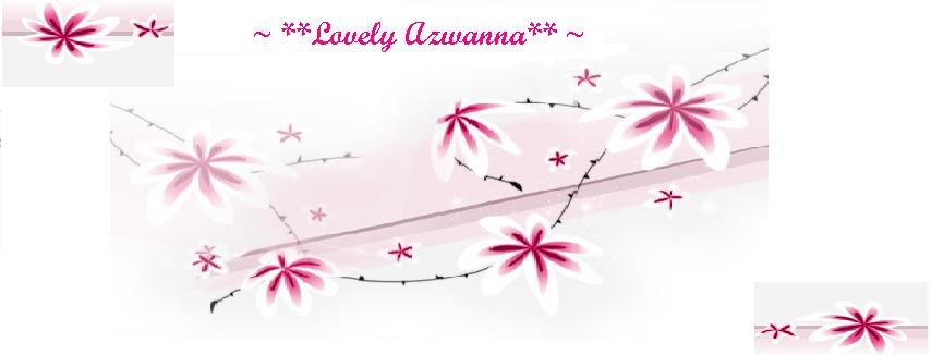 *~*~lovely azwanna~*~*