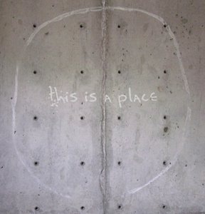 THIS IS A PLACE