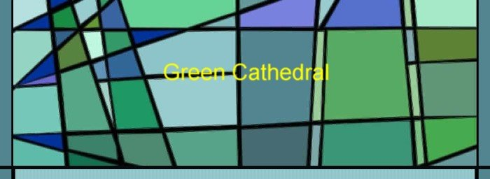 Green Cathedral