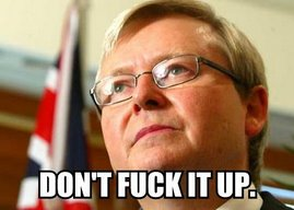 Kevin Rudd, remember...
