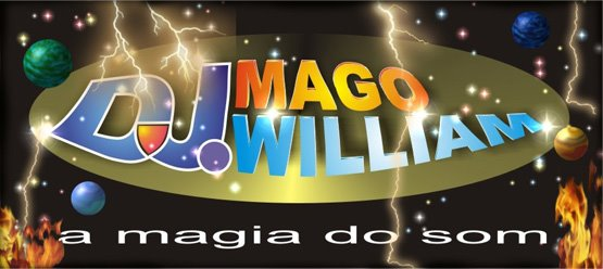 O MAGO DO SOM - DJ. MAGO WILLIAM