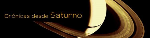 Crónicas desde Saturno