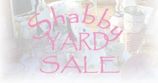 ~Shabby Yard Sale ~
