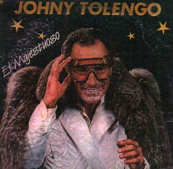 johnny tolengo el majestuoso