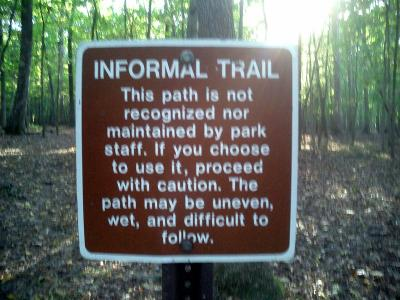 Sign reads, INFORMAL TRAIL