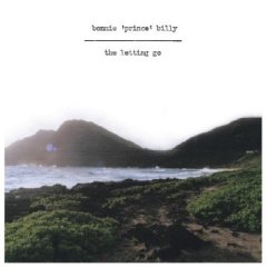 Bonnie 'Prince' Billy -- The Letting Go