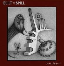 Built To Spill -- You In Reverse
