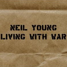 Neil Young -- Living With War