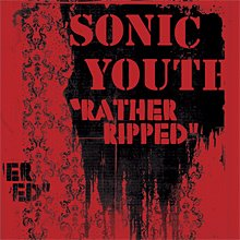 Sonic Youth -- Rather Ripped