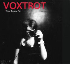 Voxtrot -- Your Biggest Fan
