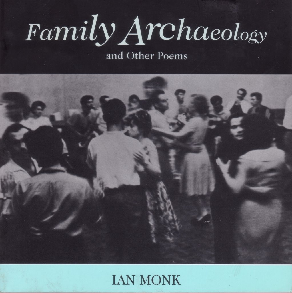 Paul Hoover's Poetry Blog: Ian Monk: Family Archaeology