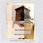 Brad Melhdau Trio, House On Hill