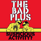 The Bad Plus, Suspicious Activity