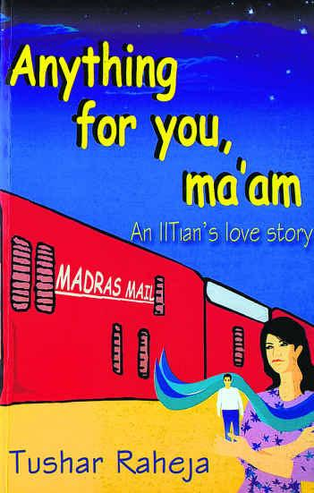 Anything for you ma'am an iitian's love story
