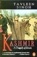 'Kashmir: A tragedy of errors' by Tavleen Singh.
