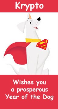 Krypto Wishes You a Prosperous Year of the Dog