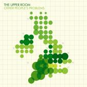 The Upper Room - Other People's Problems