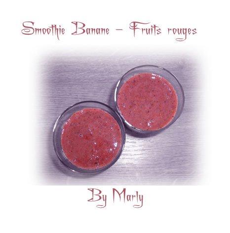 marly 39 s blog smoothie banane fruits rouges. Black Bedroom Furniture Sets. Home Design Ideas