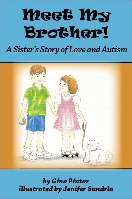 Meet My Brother A Sisters Story Of Love And Autism