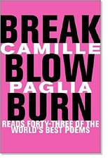 Camille Paglia's Break, Burn, Blow