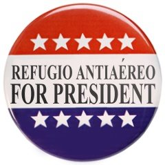 Refugio Antiaéreo for president