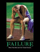 Failure: When Your Best Just Isn't Good Enough