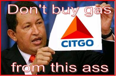 Dont buy gas from this ass - Hugo Chavez