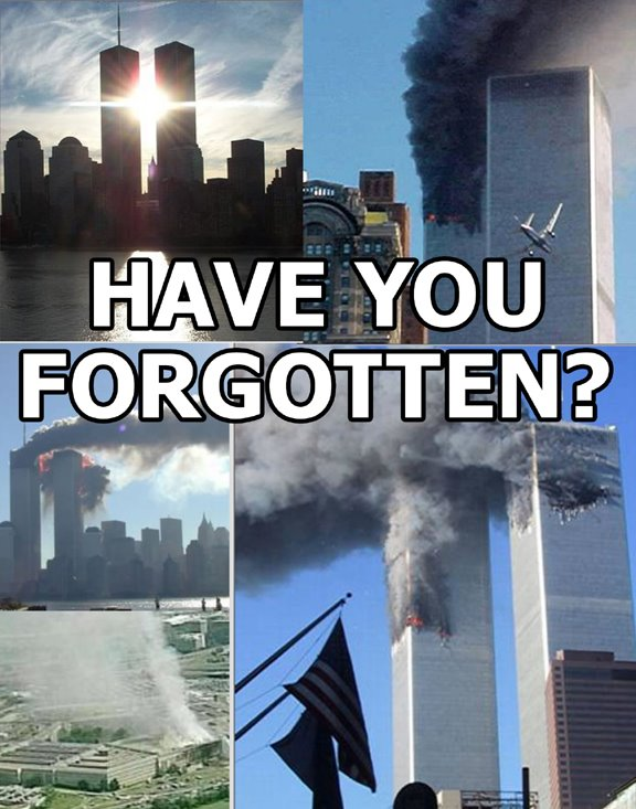 Have you forgotten 9/11?