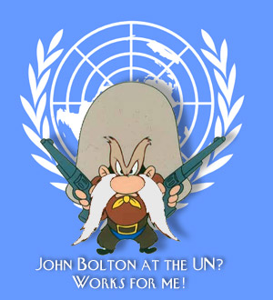 Bolton at the UN works for me