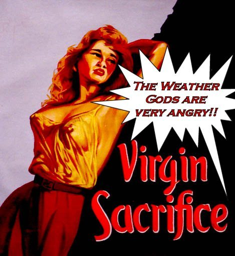 Virgin sacrifice to the angry weather gods