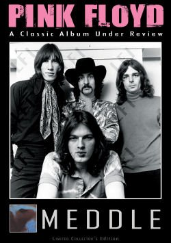 Pink Floyd -- Meddle: A Classic Album Under Review