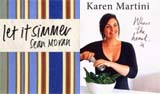 win two cookbooks: Let it Simmer by Sean Moran and Where the Heart Is by Karen Martini
