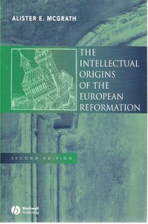 The Intellectual Origins of the European Reformation bookcover; Blackwell Publishing