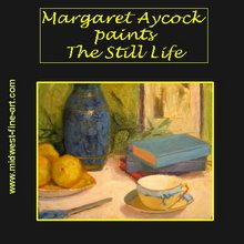 Margaret Aycock Paints the Still Life 19.99